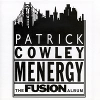 Menergy - The Fusion Album — Patrick Cowley