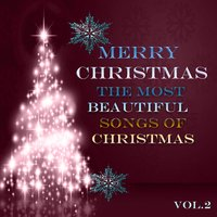 Merry Christmas - The Most Beautiful Songs of Christmas, Vol. 2 — сборник