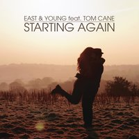 Starting Again — East & Young, Tom Cane
