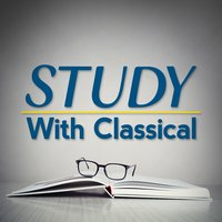 Study with Classical — Classical Study Music Ensemble, Reading and Studying Music, Easy Listening Music Club, Classical Study Music Ensemble|Easy Listening Music Club|Reading and Studying Music