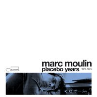 Placebo Years 1971 - 1974 — Marc Moulin