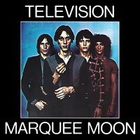 Marquee Moon — Television