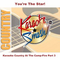 Karaoke Country At The Camp-Fire Part 3 — Karaoke