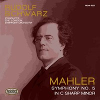Mahler: Symphony No. 5 in C-Sharp Minor — Густав Малер, London Symphony Orchestra (LSO), Rudolf Schwarz