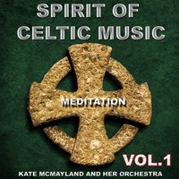 Spirit of Celtic Music, Vol. 1 — Kate Mcmayland and Her Orchestra