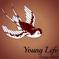 Young Life — Deejay Ghost