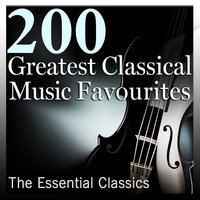 200 Greatest Classical Music Favourites: The Essential Classics — сборник