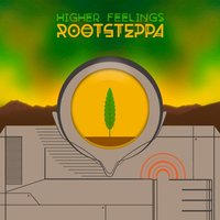 Higher Feelings EP — Rootsteppa