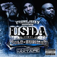 "Young Jeezy Presents U.S.D.A.: ""Cold Summer"" The Authorized Mixtape — USDA"