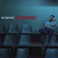 All To Myself — Guy Sebastian