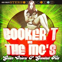 Green Onion & Greatest Hits — Booker T. & The Mg's