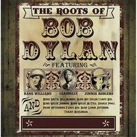 The Roots Of Bob Dylan — сборник