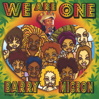 We Are One — Barry Micron