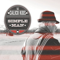 Simple Man — The Calico Kids