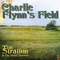 Charlie Flynn's Field — Tim Stratton, The Shoal Busters