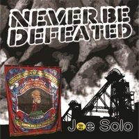 Never Be Defeated — Joe Solo