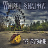 The Wastelands — White Shadow