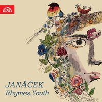 Janáček: Rhymes,Youth — Леош Яначек, Czech Philharmonic Orchestra, Prague Wind Quintet, Prague Philharmonic Choir, JAN KUHN