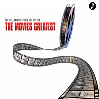 The Movies Greatest — Hollywood Studio Orchestra