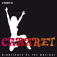 A Tribute To Cabaret — West End Orchestra & Singers