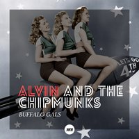 Buffalo Gals — Alvin And The Chipmunks