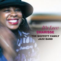 It's Luv — Charisse, Charisse|The Moffett Family Jazz Band, The Moffett Family Jazz Band