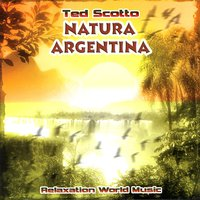 Natura Argentina — Ted Scotto