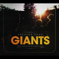 While We're Young — Greater Than Giants