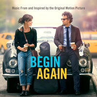 Begin Again - Music From And Inspired By The Original Motion Picture — сборник