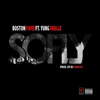 So Fly (feat. Yung Skullz) — Boston Fame