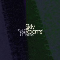 Sixty Rooms - Only for Clubbers - Vol.2 — сборник