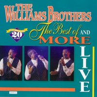 The Best Of & More Live — The Williams Brothers