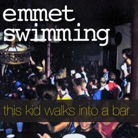 this kid walks into a bar... — Emmet Swimming