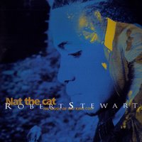 Nat The Cat - The Music Of Nat King Cole — Robert Stewart