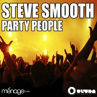 Party People — Steve Smooth