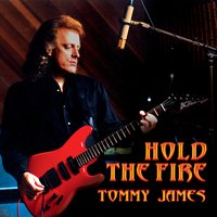 Hold The Fire — Tommy James