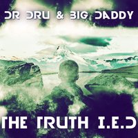 The Truth I.E.D. — Big Daddy, Dr. Dru