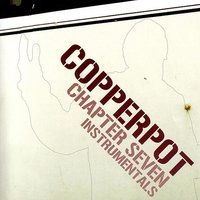 Chapter Seven Instrumentals — Copperpot