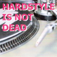 Hardstyle is not dead — сборник