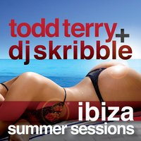 Ibiza Summer Sessions — Todd Terry, DJ Skribble