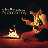 Live At Monterey — Jimi Hendrix Experience