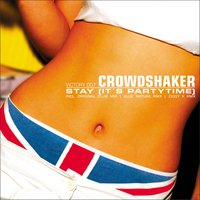 Stay (It's Partytime!) — CROWDSHAKER
