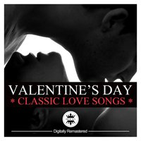 Valentine's Day Classics - Classic Love Song — сборник