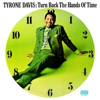 Turn Back the Hands of Time — Tyrone Davis