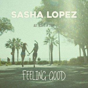 Sasha Lopez, Ale Blake, Evan - Feeling Good