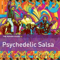 Rough Guide to Psychedelic Salsa — сборник