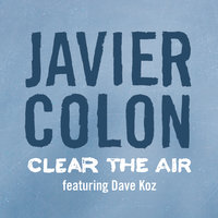 Clear The Air — Javier Colon, Dave Koz