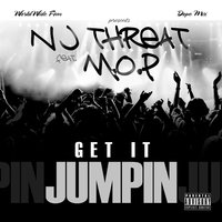 Get It Jumpin — M.O.P., Nj Threat