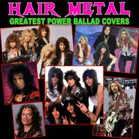 Hair Metal Greatest Power Ballad Covers — сборник