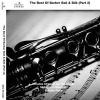 The Best of Barber Ball & Bilk (Part 2) — сборник